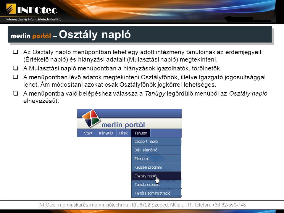 INFOtec Informatikai és Információtechnikai Kft. 6722 Szeged, Attila u. 11. Telefon: +36 62-550-748  Az Osztály napló menüpontban lehet egy adott int