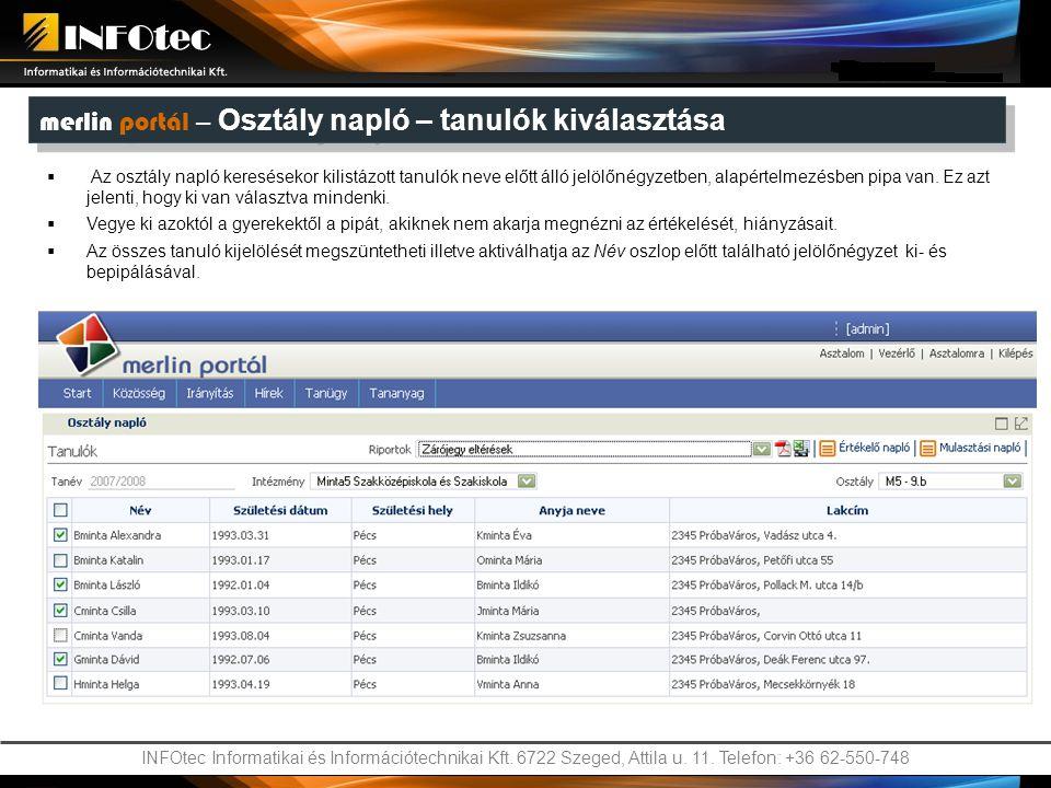 INFOtec Informatikai és Információtechnikai Kft. 6722 Szeged, Attila u. 11. Telefon: +36 62-550-748 merlin portál – Osztály napló – tanulók kiválasztá