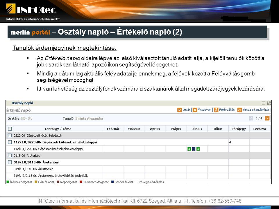 INFOtec Informatikai és Információtechnikai Kft. 6722 Szeged, Attila u. 11. Telefon: +36 62-550-748 merlin portál – Osztály napló – Értékelő napló (2)
