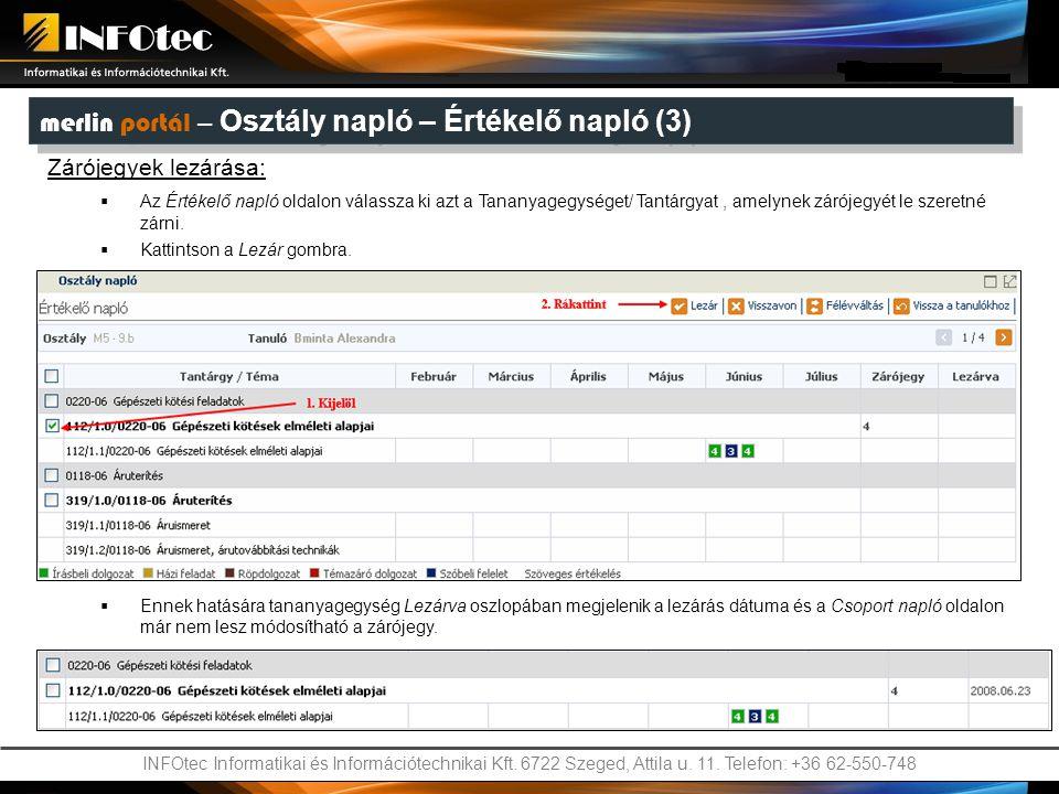 INFOtec Informatikai és Információtechnikai Kft. 6722 Szeged, Attila u. 11. Telefon: +36 62-550-748 merlin portál – Osztály napló – Értékelő napló (3)