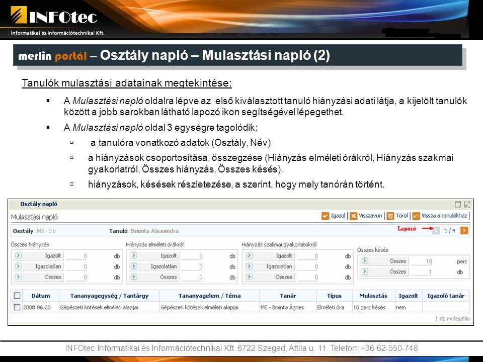 INFOtec Informatikai és Információtechnikai Kft. 6722 Szeged, Attila u. 11. Telefon: +36 62-550-748 merlin portál – Osztály napló – Mulasztási napló (