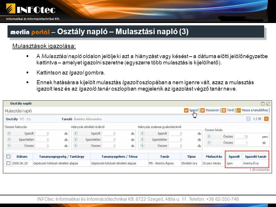 INFOtec Informatikai és Információtechnikai Kft. 6722 Szeged, Attila u. 11. Telefon: +36 62-550-748 Mulasztások igazolása:  A Mulasztási napló oldalo