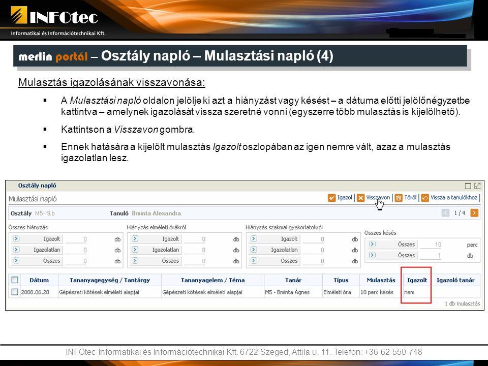 INFOtec Informatikai és Információtechnikai Kft. 6722 Szeged, Attila u. 11. Telefon: +36 62-550-748 Mulasztás igazolásának visszavonása:  A Mulasztás