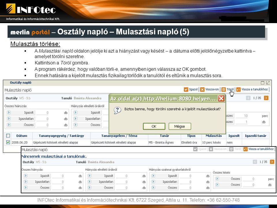 INFOtec Informatikai és Információtechnikai Kft. 6722 Szeged, Attila u. 11. Telefon: +36 62-550-748 Mulasztás törlése:  A Mulasztási napló oldalon je