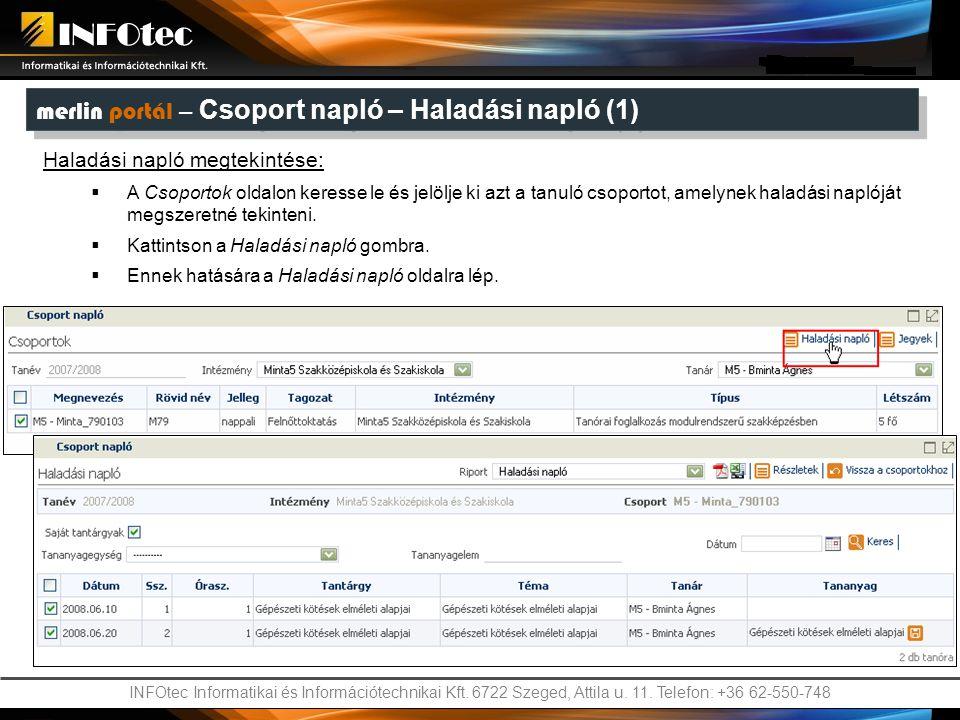 INFOtec Informatikai és Információtechnikai Kft. 6722 Szeged, Attila u. 11. Telefon: +36 62-550-748 merlin portál – Csoport napló – Haladási napló (1)