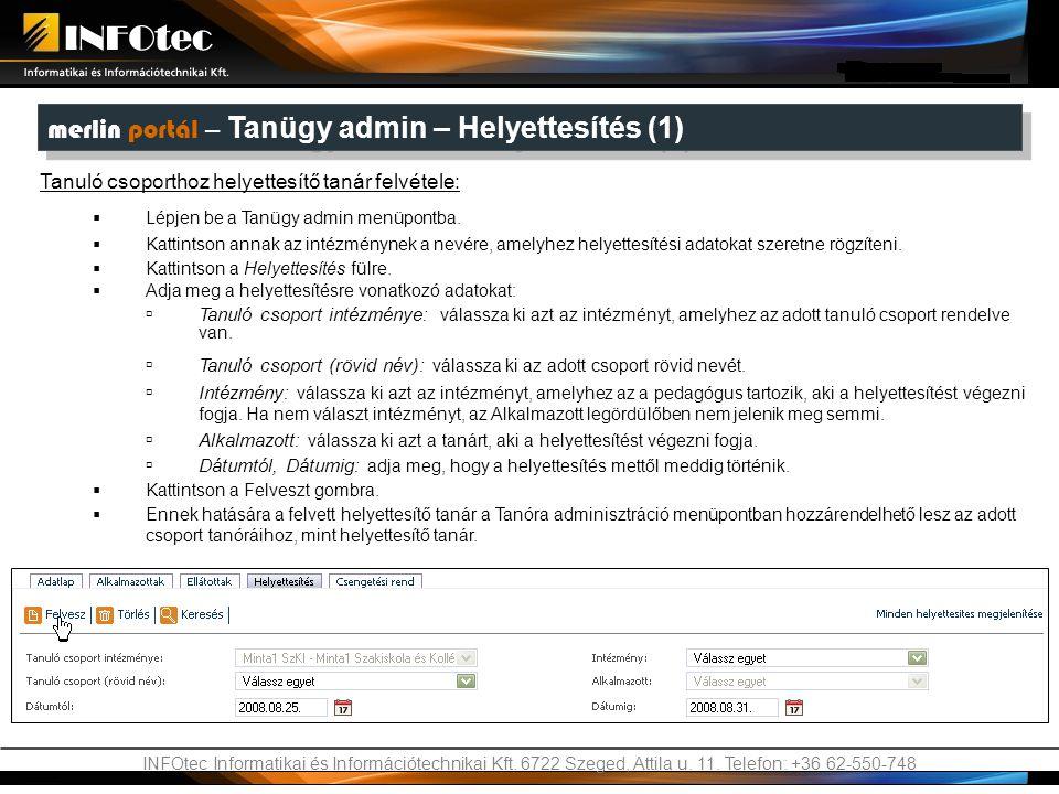 INFOtec Informatikai és Információtechnikai Kft. 6722 Szeged, Attila u. 11. Telefon: +36 62-550-748 merlin portál – Tanügy admin – Helyettesítés (1)