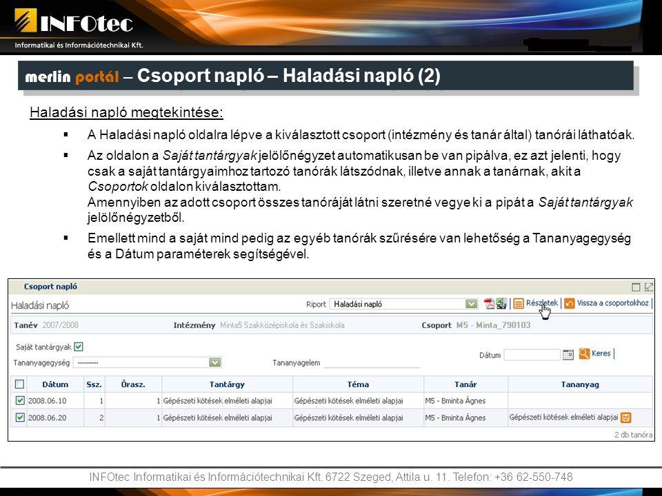 INFOtec Informatikai és Információtechnikai Kft. 6722 Szeged, Attila u. 11. Telefon: +36 62-550-748 merlin portál – Csoport napló – Haladási napló (2)