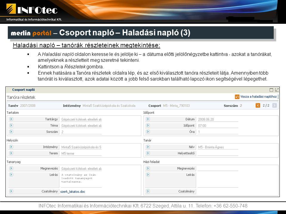 INFOtec Informatikai és Információtechnikai Kft. 6722 Szeged, Attila u. 11. Telefon: +36 62-550-748 merlin portál – Csoport napló – Haladási napló (3)