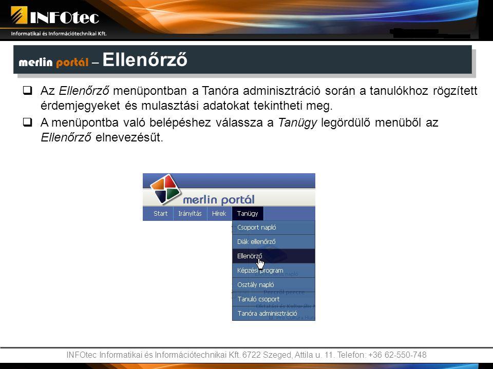 INFOtec Informatikai és Információtechnikai Kft. 6722 Szeged, Attila u. 11. Telefon: +36 62-550-748 merlin portál – Ellenőrző  Az Ellenőrző menüpontb