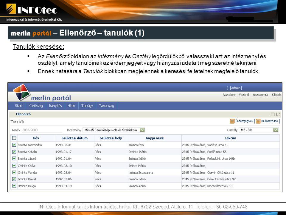 INFOtec Informatikai és Információtechnikai Kft. 6722 Szeged, Attila u. 11. Telefon: +36 62-550-748 merlin portál – Ellenőrző – tanulók (1) Tanulók k