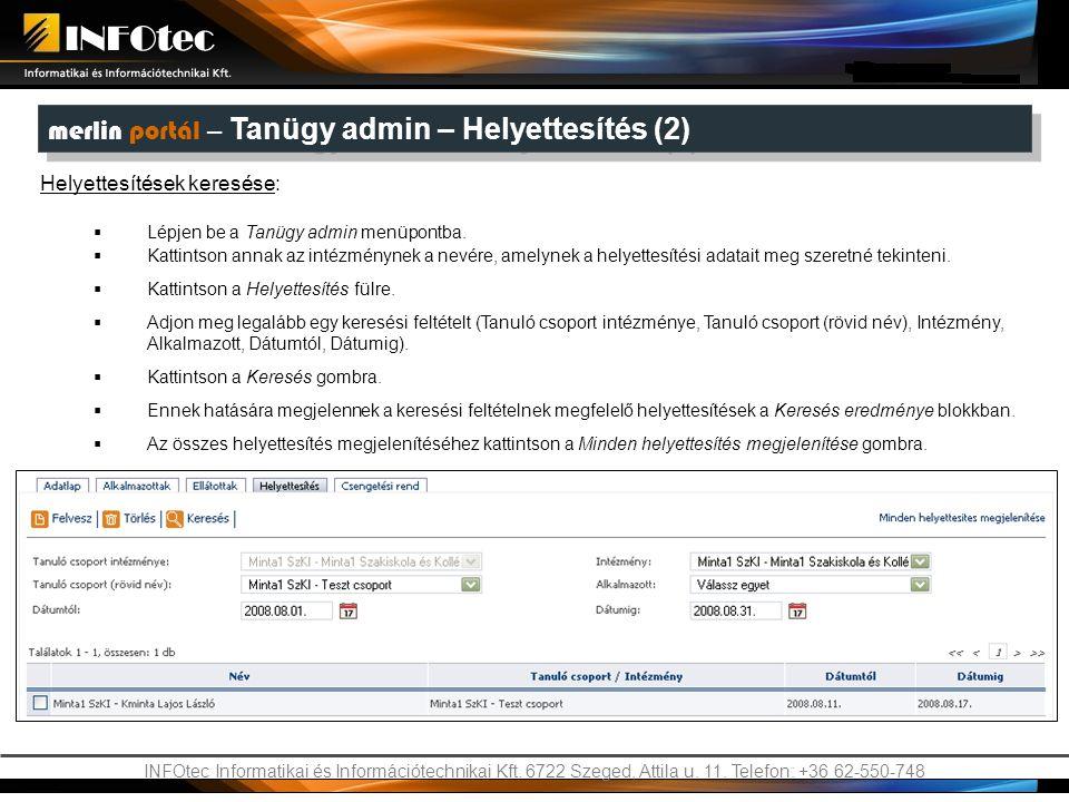 INFOtec Informatikai és Információtechnikai Kft. 6722 Szeged, Attila u. 11. Telefon: +36 62-550-748 merlin portál – Tanügy admin – Helyettesítés (2)