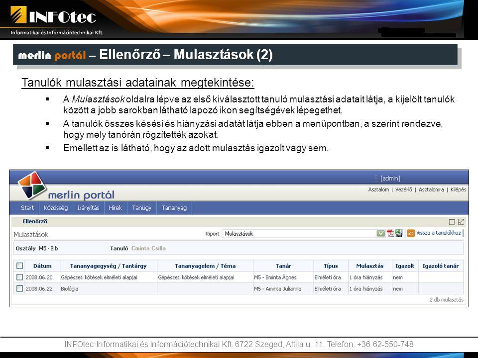 INFOtec Informatikai és Információtechnikai Kft. 6722 Szeged, Attila u. 11. Telefon: +36 62-550-748 merlin portál – Ellenőrző – Mulasztások (2) Tanul