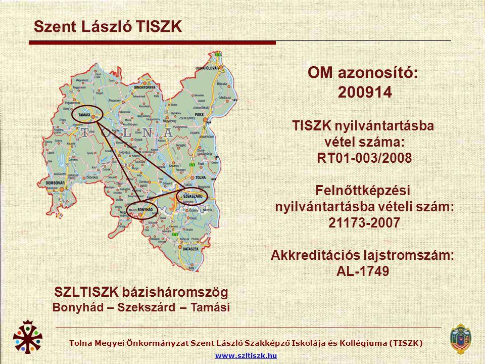 Tolna Megyei Önkormányzat Szent László Szakképző Iskolája és Kollégiuma (TISZK) www.szltiszk.hu Szakképesítés neve (belépés feltétele: 8.