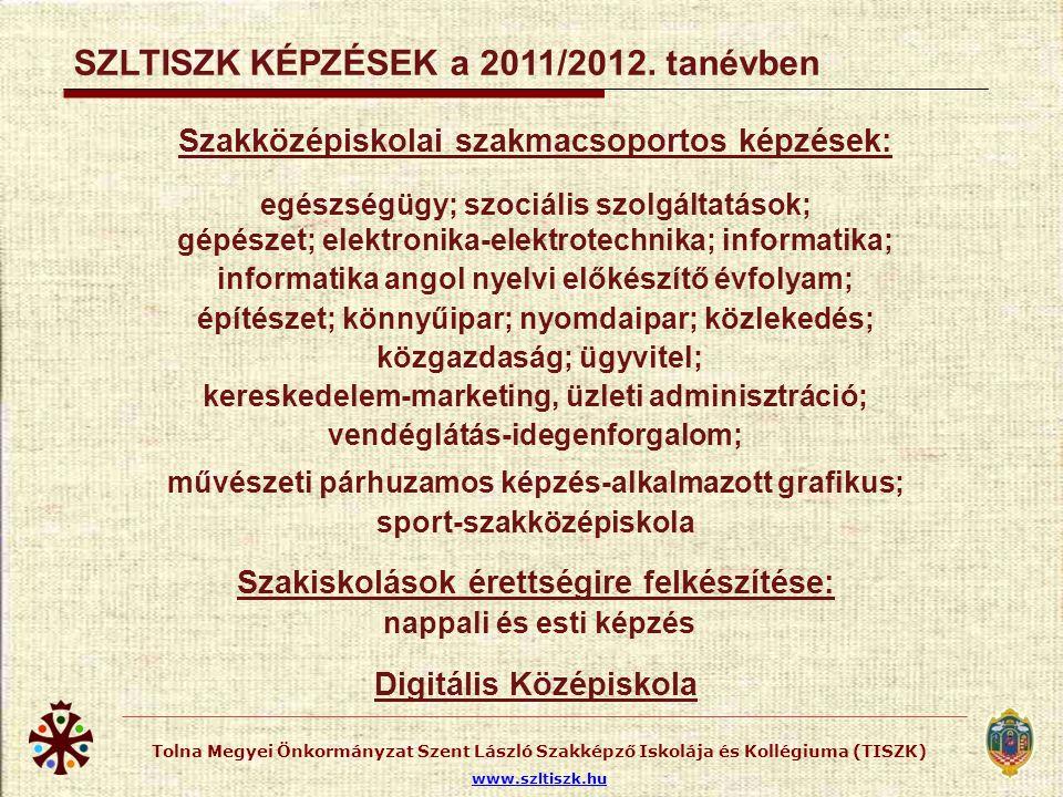 Tolna Megyei Önkormányzat Szent László Szakképző Iskolája és Kollégiuma (TISZK) www.szltiszk.hu Szakközépiskolai szakmacsoportos képzések: egészségügy
