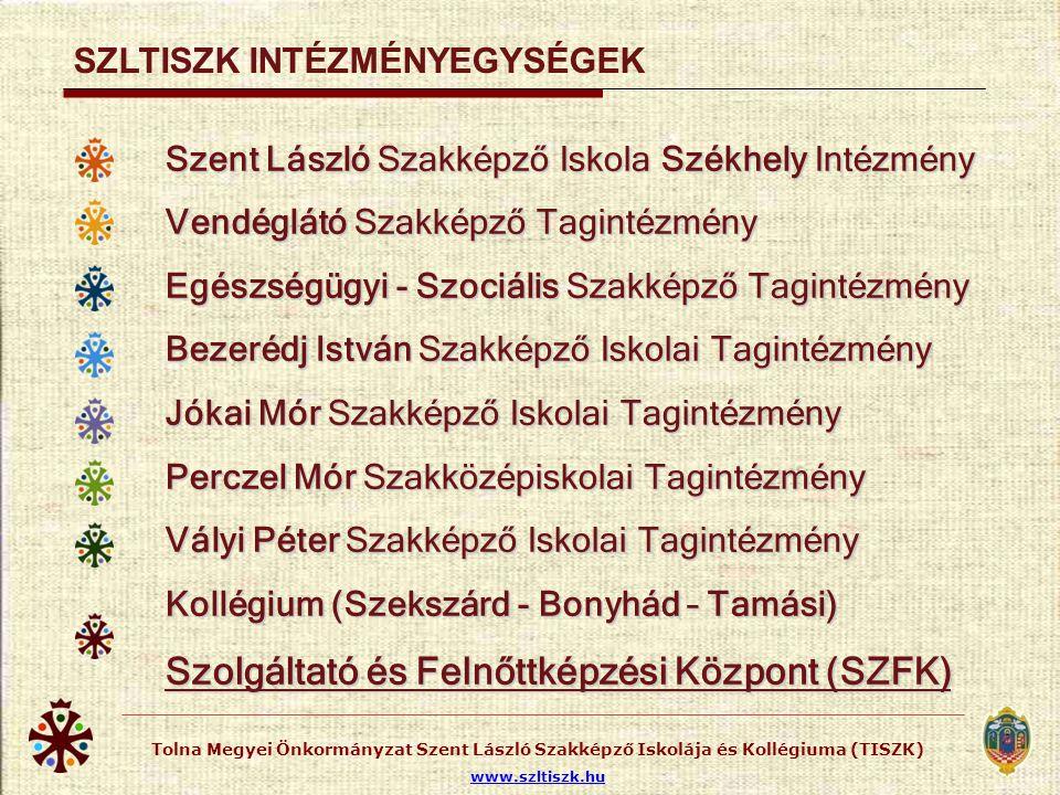Tolna Megyei Önkormányzat Szent László Szakképző Iskolája és Kollégiuma (TISZK) www.szltiszk.hu Szakiskola 9-10.