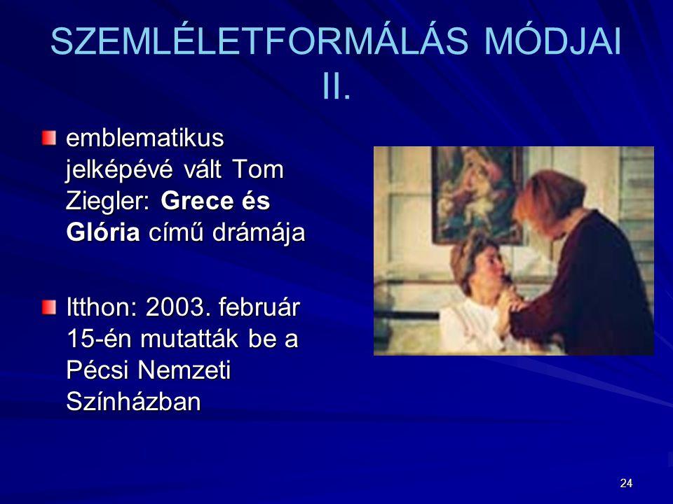 24 emblematikus jelképévé vált Tom Ziegler: Grece és Glória című drámája Itthon: 2003.