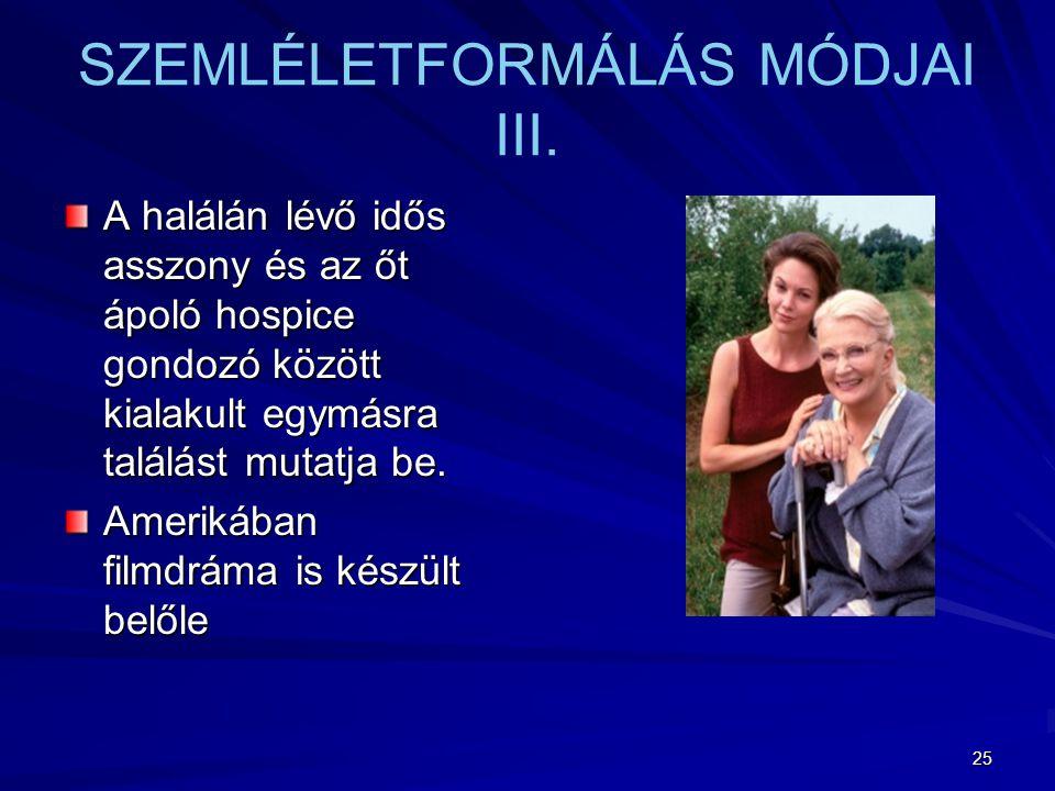 25 SZEMLÉLETFORMÁLÁS MÓDJAI III.