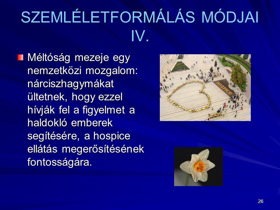 26 SZEMLÉLETFORMÁLÁS MÓDJAI IV.