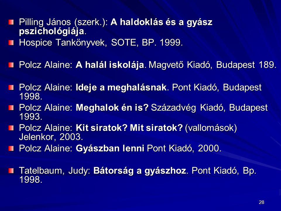 28 Pilling János (szerk.): A haldoklás és a gyász pszichológiája.