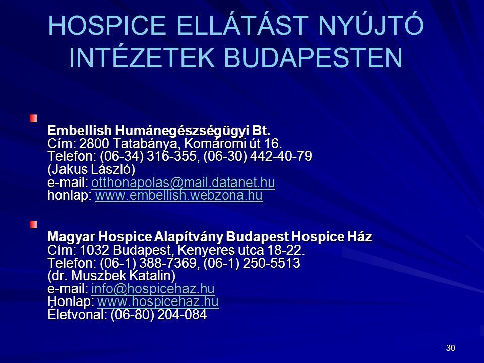 30 HOSPICE ELLÁTÁST NYÚJTÓ INTÉZETEK BUDAPESTEN Embellish Humánegészségügyi Bt.