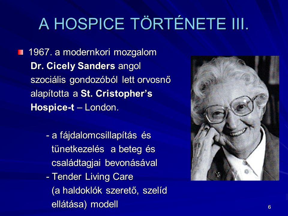 6 A HOSPICE TÖRTÉNETE III.1967. a modernkori mozgalom Dr.