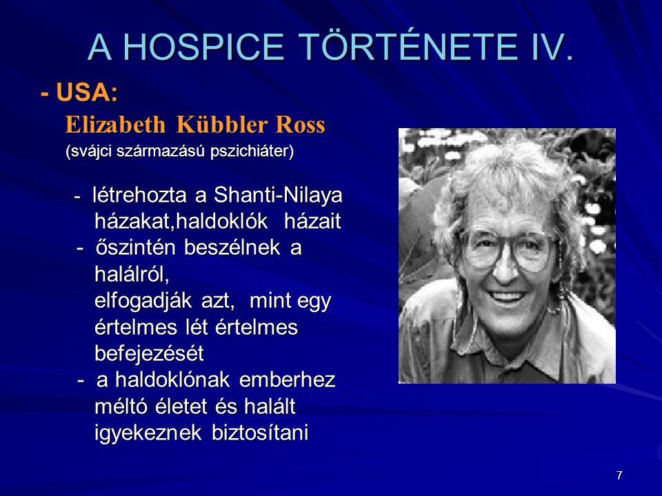 7 A HOSPICE TÖRTÉNETE IV.