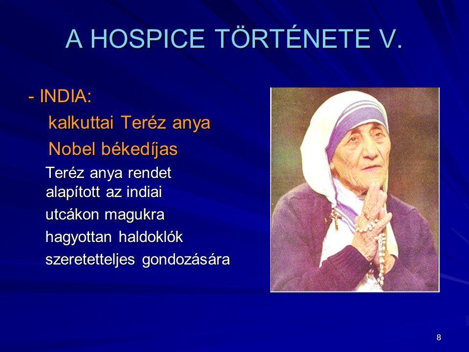 9 A HOSPICE TÖRTÉNETE VI.