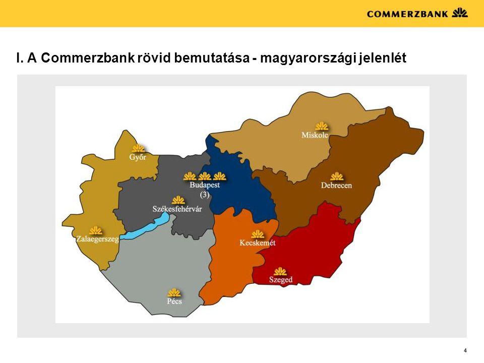 4 I. A Commerzbank rövid bemutatása - magyarországi jelenlét
