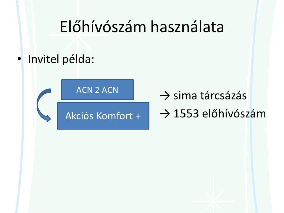 Előhívószám használata • Invitel példa: → sima tárcsázás → 1553 előhívószám Akciós Komfort + ACN 2 ACN