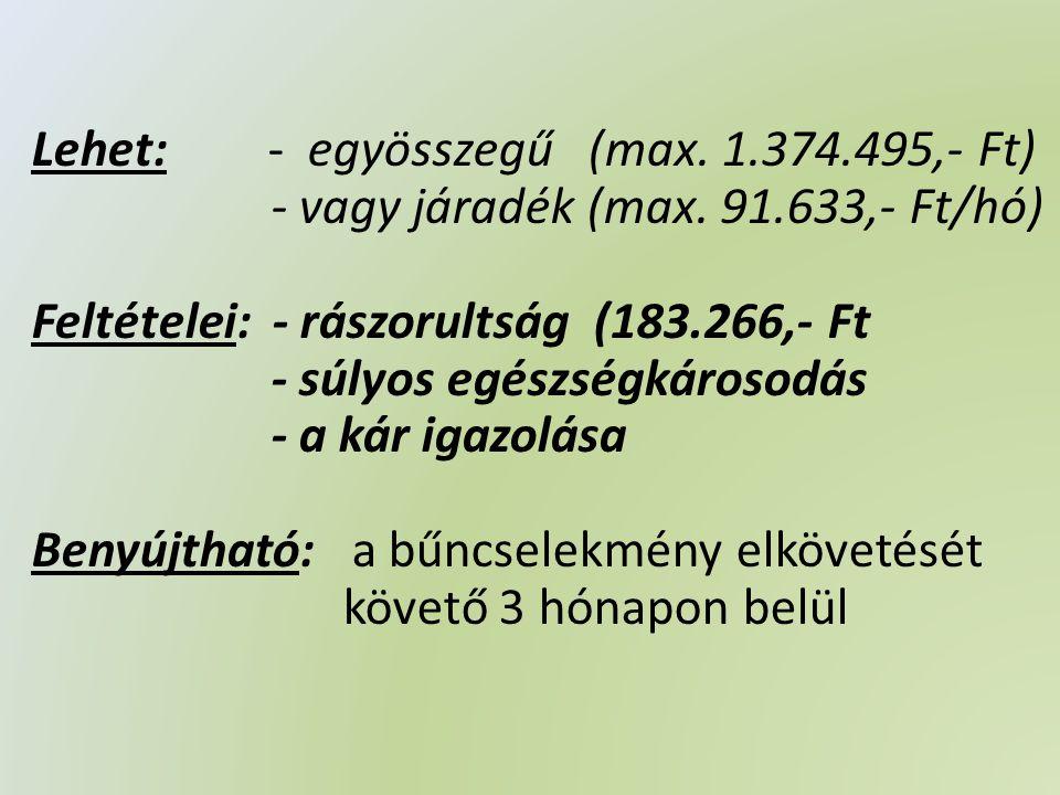 Lehet: - egyösszegű (max. 1.374.495,- Ft) - vagy járadék (max.
