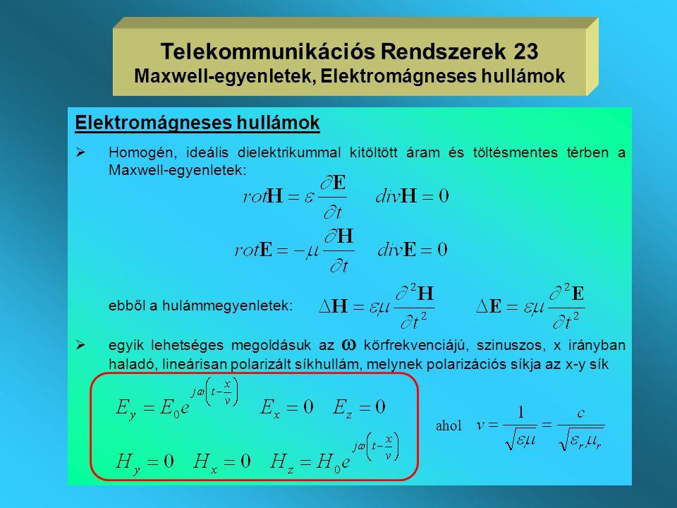  Az alábbi összefüggések nem általános érvényűek számos gyakorlati esetben jól alkalmazhatóak   0 a vákuum dielektromos állandója (8,855·10-12 As/V