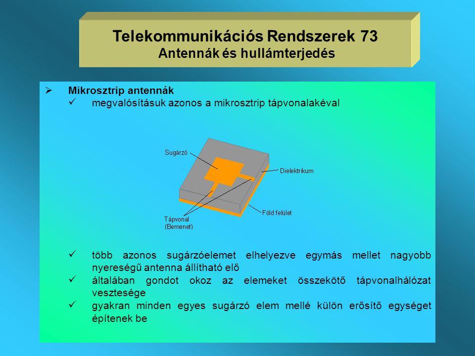  Parabola antennák  a tölcsérantennák kis sugárzó felülete (apertúrája) kis irányítottságot és kis nyereséget biztosít  a tölcsérantennákat az opti