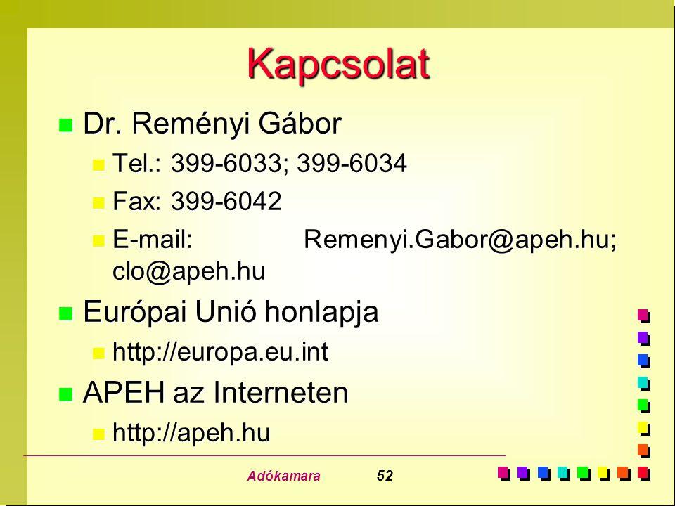 Adókamara 52 Kapcsolat n Dr. Reményi Gábor n Tel.: 399-6033; 399-6034 n Fax: 399-6042 n E-mail: Remenyi.Gabor@apeh.hu; clo@apeh.hu n Európai Unió honl