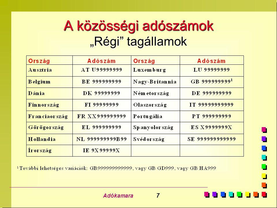 Adókamara 18 A tagországok közötti igazgatási együttműködés n Az ellenőrök által bármikor lekérhető adatok: n Egy konkrét magyar adózó a kérdéses tagállamból végzett összes Közösségen belüli beszerzése.