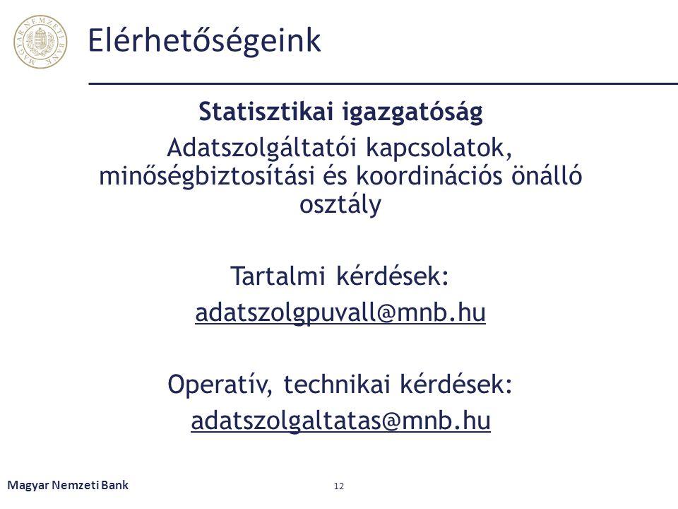Elérhetőségeink Statisztikai igazgatóság Adatszolgáltatói kapcsolatok, minőségbiztosítási és koordinációs önálló osztály Tartalmi kérdések: adatszolgp