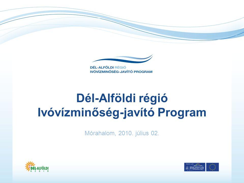 Dél-Alföldi régió Ivóvízminőség-javító Program Mórahalom, 2010. július 02.