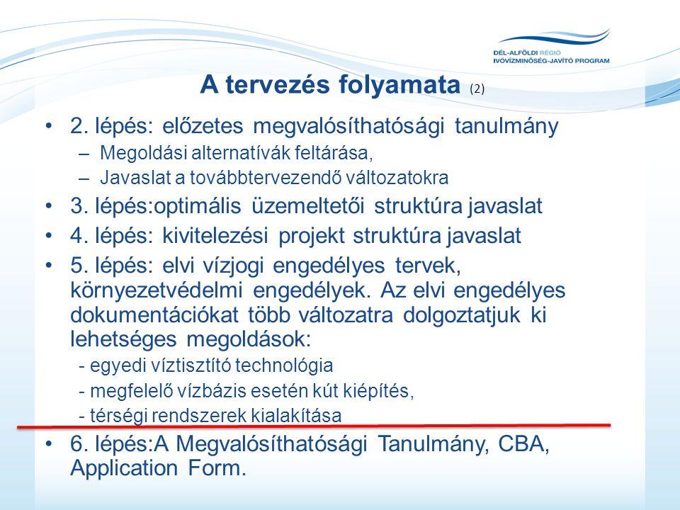 •2. lépés: előzetes megvalósíthatósági tanulmány –Megoldási alternatívák feltárása, –Javaslat a továbbtervezendő változatokra •3. lépés:optimális üzem