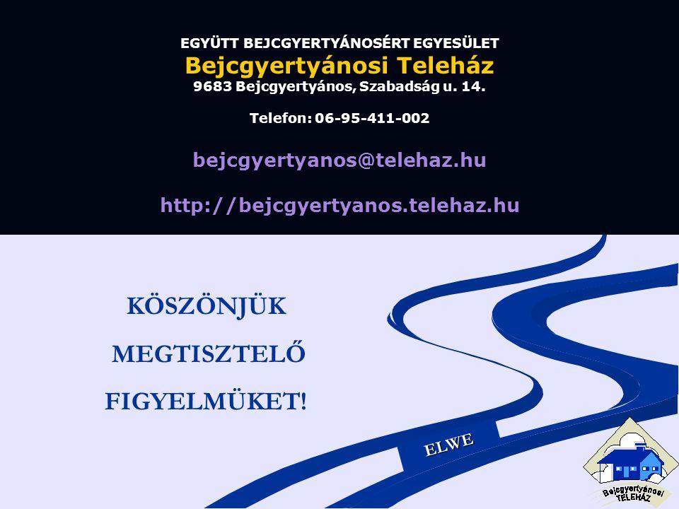 EGYÜTT BEJCGYERTYÁNOSÉRT EGYESÜLET Bejcgyertyánosi Teleház 9683 Bejcgyertyános, Szabadság u. 14. Telefon: 06-95-411-002 bejcgyertyanos@telehaz.hu http