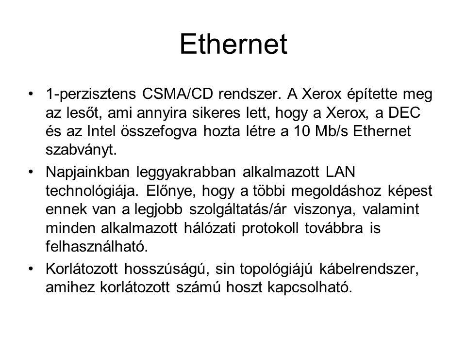 Ethernet •1-perzisztens CSMA/CD rendszer. A Xerox építette meg az lesőt, ami annyira sikeres lett, hogy a Xerox, a DEC és az Intel összefogva hozta lé