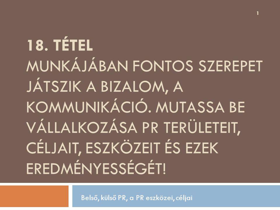 18.TÉTEL MUNKÁJÁBAN FONTOS SZEREPET JÁTSZIK A BIZALOM, A KOMMUNIKÁCIÓ.