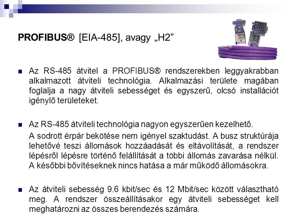  Az RS-485 átvitel a PROFIBUS® rendszerekben leggyakrabban alkalmazott átviteli technológia. Alkalmazási területe magában foglalja a nagy átviteli se