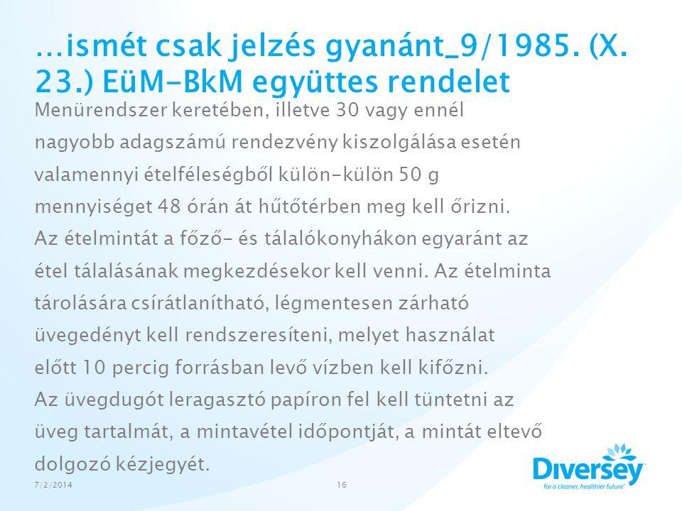 …ismét csak jelzés gyanánt_9/1985. (X. 23.) EüM-BkM együttes rendelet Menürendszer keretében, illetve 30 vagy ennél nagyobb adagszámú rendezvény kiszo
