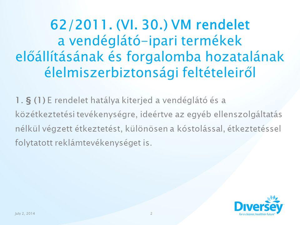 62/2011. (VI. 30.) VM rendelet a vendéglátó-ipari termékek előállításának és forgalomba hozatalának élelmiszerbiztonsági feltételeiről 1. § (1) E rend