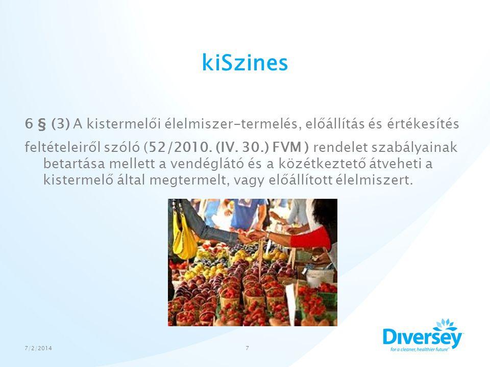 kiSzines 6 § (3) A kistermelői élelmiszer-termelés, előállítás és értékesítés feltételeiről szóló (52/2010. (IV. 30.) FVM ) rendelet szabályainak beta