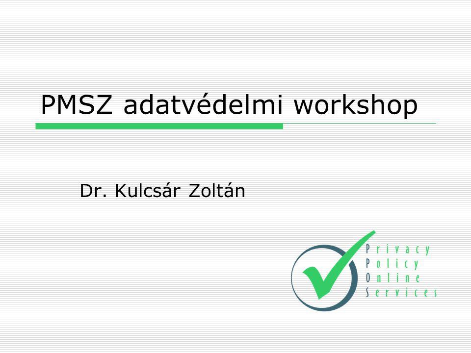 PMSZ adatvédelmi workshop Dr. Kulcsár Zoltán