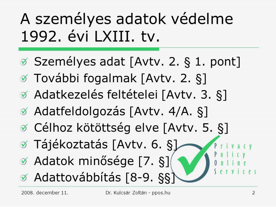 A személyes adatok védelme 1992. évi LXIII. tv. Személyes adat [Avtv.