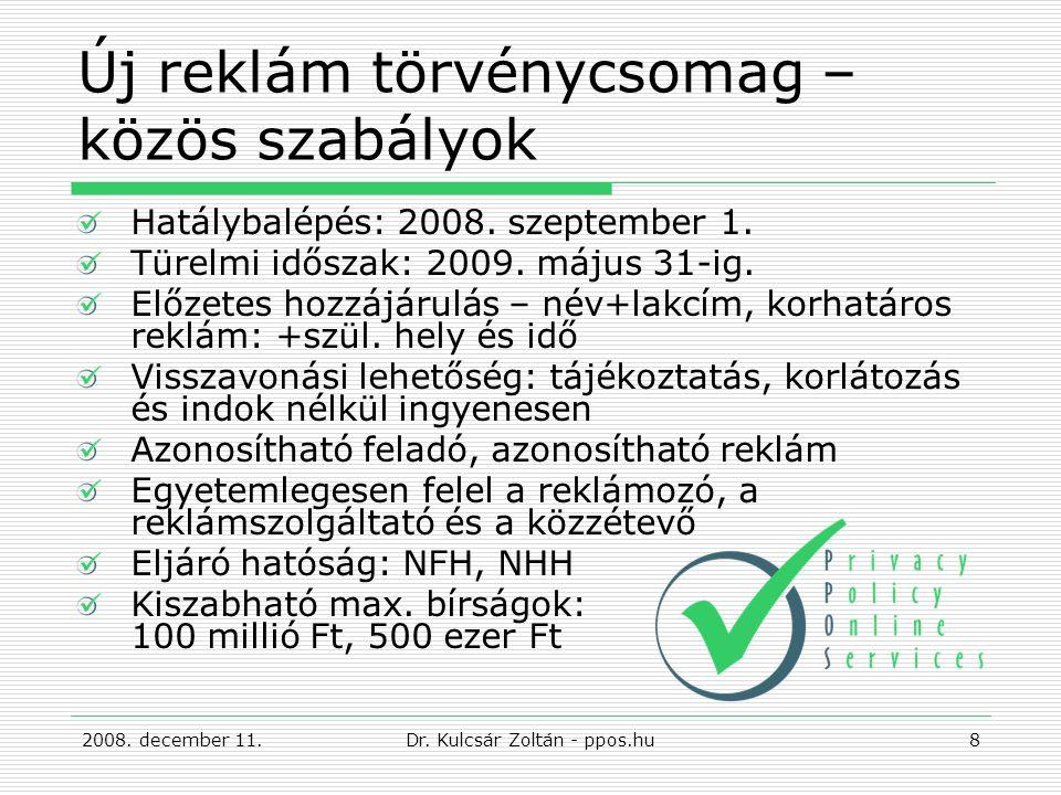 Új reklám törvénycsomag – közös szabályok Hatálybalépés: 2008.