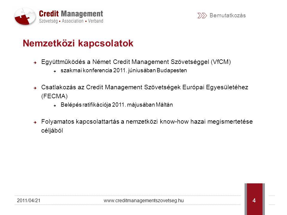 Bemutatkozás  Együttműködés a Német Credit Management Szövetséggel (VfCM)  szakmai konferencia 2011.
