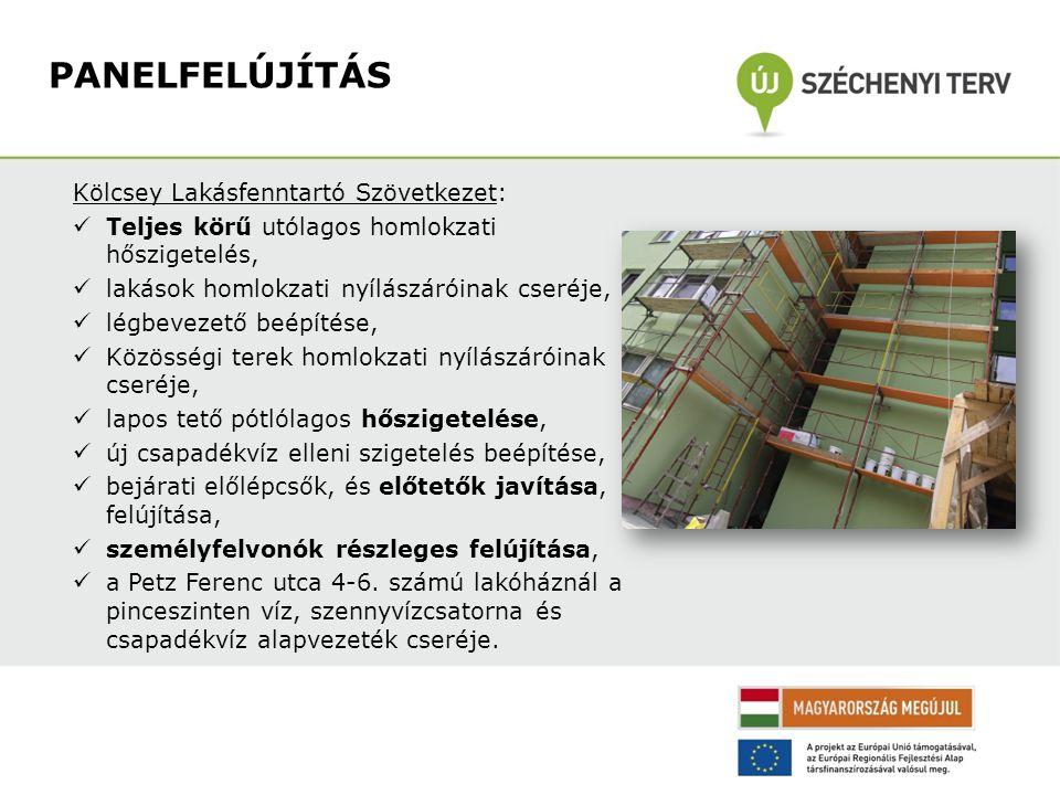 Kölcsey Lakásfenntartó Szövetkezet:  Teljes körű utólagos homlokzati hőszigetelés,  lakások homlokzati nyílászáróinak cseréje,  légbevezető beépítése,  Közösségi terek homlokzati nyílászáróinak cseréje,  lapos tető pótlólagos hőszigetelése,  új csapadékvíz elleni szigetelés beépítése,  bejárati előlépcsők, és előtetők javítása, felújítása,  személyfelvonók részleges felújítása,  a Petz Ferenc utca 4-6.