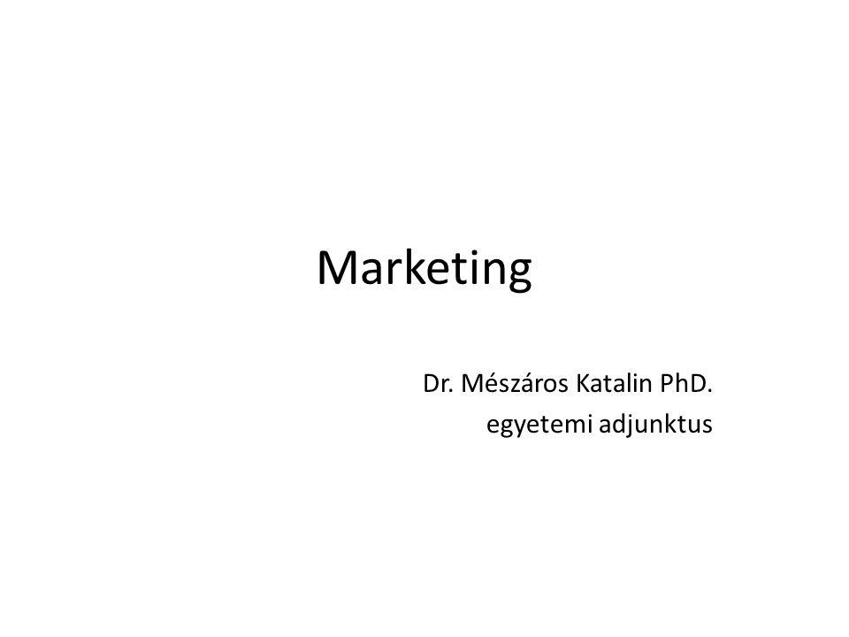 Marketing Dr. Mészáros Katalin PhD. egyetemi adjunktus